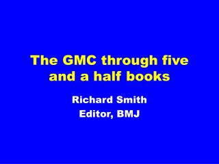 The GMC through five and a half books