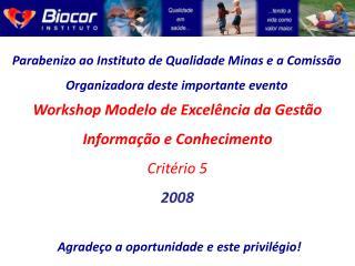 Parabenizo ao Instituto de Qualidade Minas e a Comiss o Organizadora deste importante evento