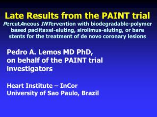 Late Results from the PAINT trial PercutAneous INTervention with biodegradable-polymer based paclitaxel-eluting, sirolim