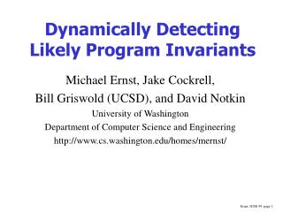 Dynamically Detecting Likely Program Invariants