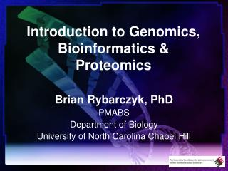 Introduction to Genomics, Bioinformatics  Proteomics