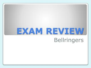 EXAM REVIEW