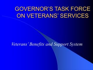 GOVERNOR S TASK FORCE ON VETERANS  SERVICES