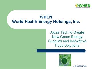 WHEN  World Health Energy Holdings, Inc.