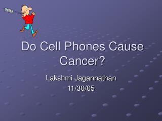 Do Cell Phones Cause Cancer