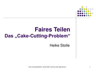 Faires Teilen  Das  Cake-Cutting-Problem