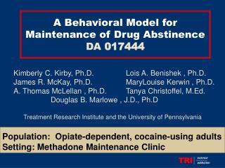 A Behavioral Model for Maintenance of Drug Abstinence DA 017444