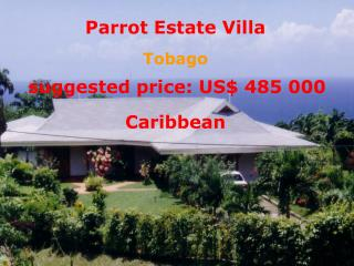 Parrot Estate Villa Tobago suggested price: US 485 000