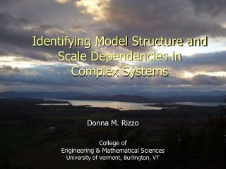 Identifying Model Structure and Scale Dependencies in  Complex Systems