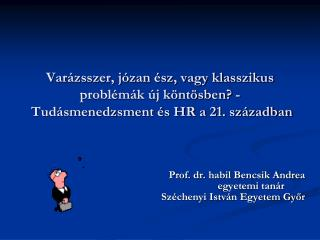 Var zsszer, j zan  sz, vagy klasszikus probl m k  j k nt sben -   Tud smenedzsment  s HR a 21. sz zadban