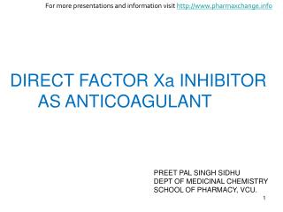 DIRECT FACTOR Xa INHIBITOR        AS ANTICOAGULANT
