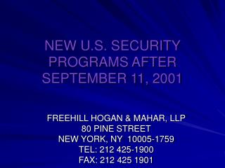 NEW U.S. SECURITY PROGRAMS AFTER  SEPTEMBER 11, 2001