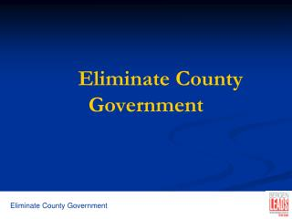 Eliminate County Government