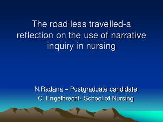 The road less travelled-a reflection on the use of narrative inquiry in nursing