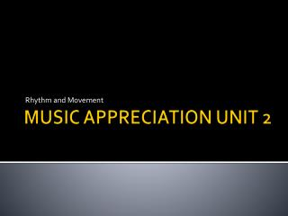 MUSIC APPRECIATION UNIT 2