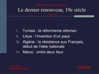 HIS 4668 Histoire du Maghreb Le dernier renouveau, 19e si cle - cours 5 -