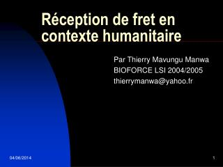 R ception de fret en contexte humanitaire