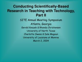 Conducting Scientifically-Based Research in Teaching with Technology, Part II