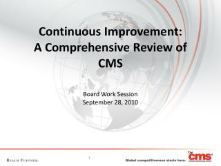 Continuous Improvement: A Comprehensive Review of  CMS