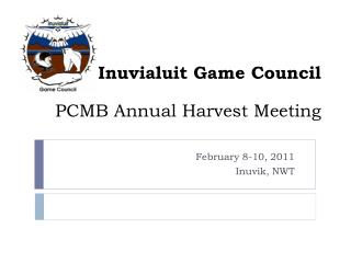 Inuvialuit Game Council  PCMB Annual Harvest Meeting
