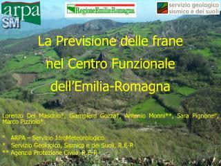 La Previsione delle frane  nel Centro Funzionale  dell Emilia-Romagna