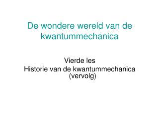 De wondere wereld van de kwantummechanica