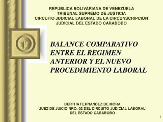 BALANCE COMPARATIVO ENTRE EL REGIMEN ANTERIOR Y EL NUEVO PROCEDIMIENTO LABORAL