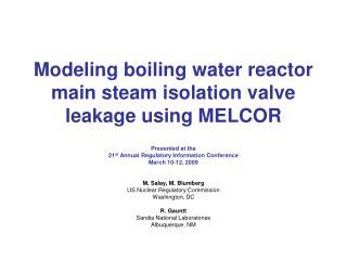 Modeling boiling water reactor main steam isolation valve leakage using MELCOR