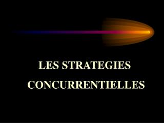 STRATEGIES CONCURRENTIELLES