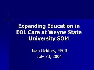 Expanding Education in EOL Care at Wayne State University SOM