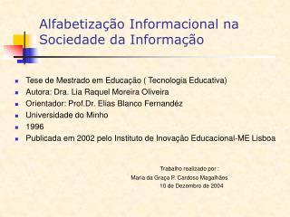 Alfabetiza  o Informacional na Sociedade da Informa  o