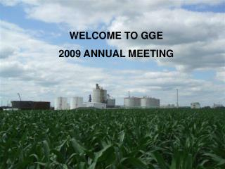 WELCOME TO GGE  2009 ANNUAL MEETING