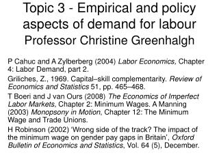 Topic 3 - Empirical and policy aspects of demand for labour Professor Christine Greenhalgh