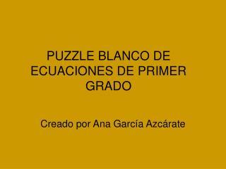 PUZZLE BLANCO DE ECUACIONES DE PRIMER GRADO