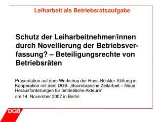 Pr sentation auf dem Workshop der Hans-B ckler-Stiftung in Kooperation mit dem DGB:  Boombranche Zeitarbeit   Neue Herau