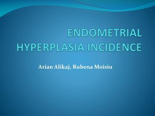 ENDOMETRIAL HYPERPLASIA INCIDENCE
