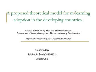 A proposed theoretical model for m-learning    adoption in the developing countries.