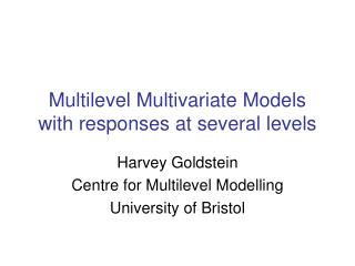 Multilevel Multivariate Models with responses at several levels