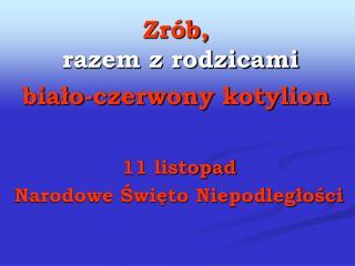 Zr b,  razem z rodzicami  bialo-czerwony kotylion