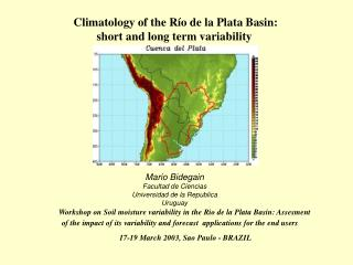 Climatology of the R o de la Plata Basin: short and long term variability