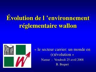 volution de l  environnement r glementaire wallon