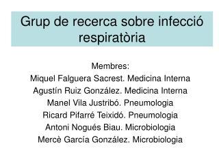 Grup de recerca sobre infecci  respirat ria