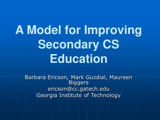 A Model for Improving Secondary CS Education