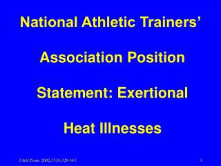 National Athletic Trainers    Association Position   Statement: Exertional   Heat Illnesses