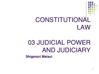 CONSTITUTIONAL LAW  03 JUDICIAL POWER AND JUDICIARY