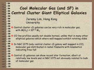 Cool Molecular Gas and SF in              Central Cluster Giant Elliptical Galaxies