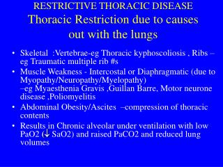 RESTRICTIVE THORACIC DISEASE  Thoracic Restriction due to causes out with the lungs