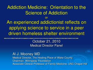 Addiction Medicine:  Orientation to the Science of Addiction  or An experienced addictionist reflects on applying scienc