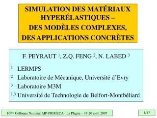 F. PEYRAUT 1, Z.Q. FENG 2, N. LABED 3 1   LERMPS 2   Laboratoire de M canique, Universit  d Evry 3   Laboratoire M3M 1,3