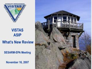 VISTAS ASIP   What s New Review   SESARM-EPA Meeting   November 16, 2007